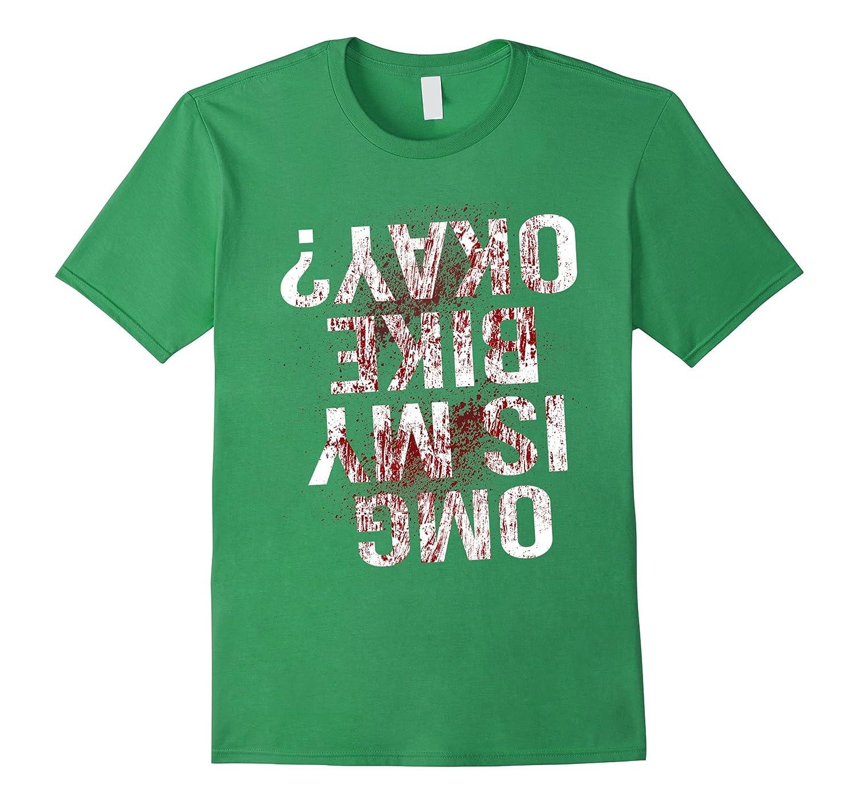 Is My Bike Okay T-Shirt Funny BMX Cycling Blood Sarcastic