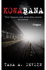Kowabana: 'True' Japanese scary stories from around the internet: Origins Kindle Edition
