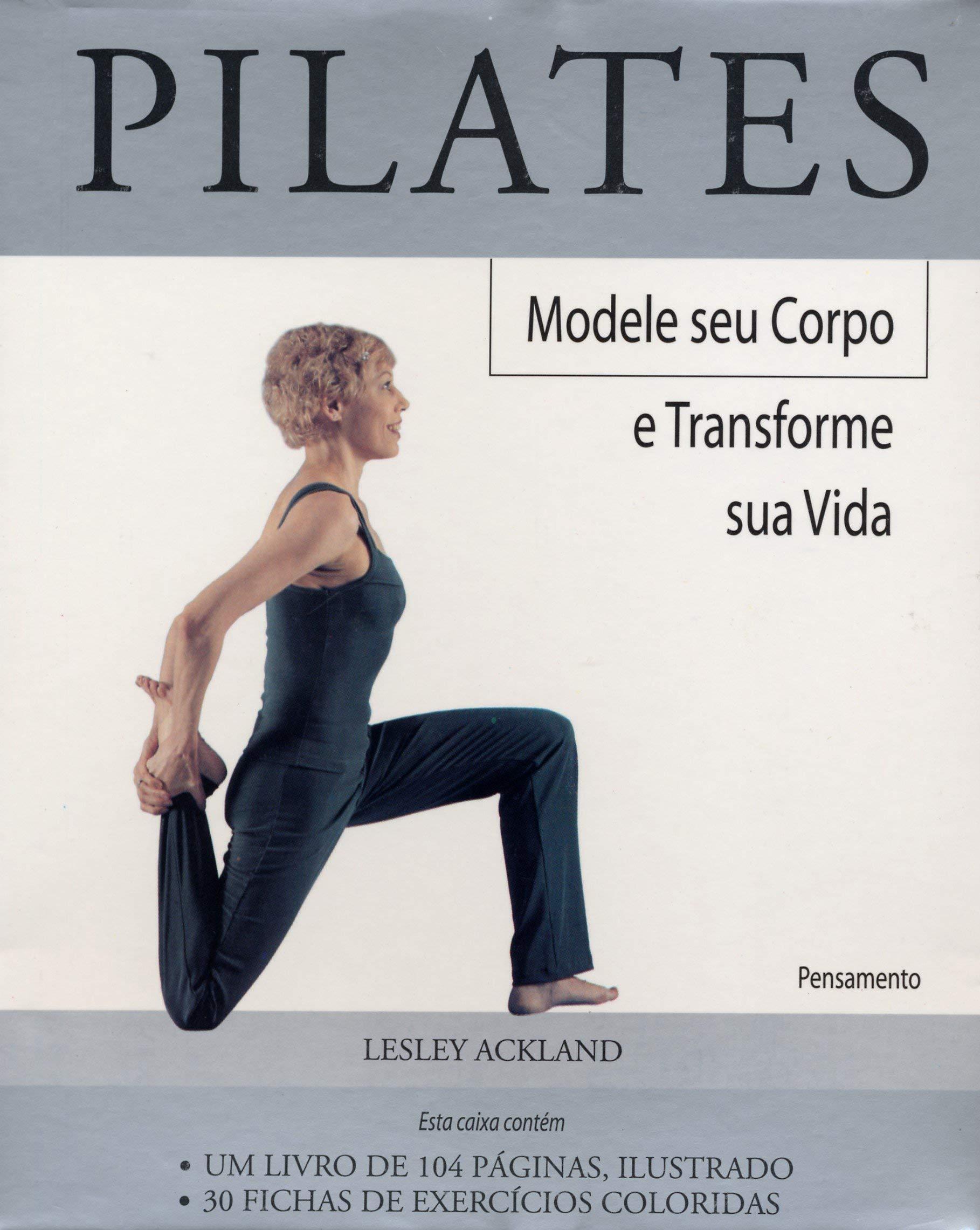 Pilates: Modele Seu Corpo e Transforme sua Vida ...