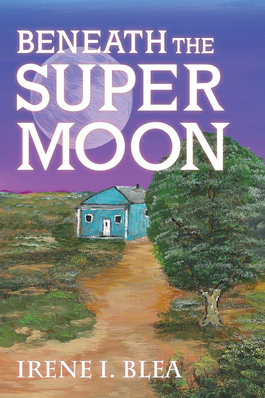 Beneath the Super Moon (Suzanna Montoya) Text fb2 ebook