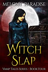 Witch Slap (Vamp Tales Book 4) Kindle Edition