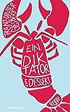 Ein Diktator zum Dessert: Roman
