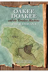 Oakee Doakee and the Timeless Machine: The Ramayana Paperback