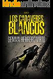 Los cadáveres blancos (Spanish Edition)
