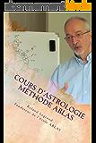 Cours d'astrologie - Méthode ABLAS: Le zodiaque et ses maîtres (Cours d'astrologie ABLAS t. 1)