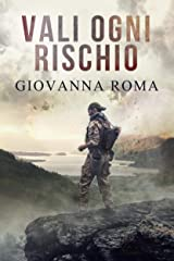 Vali ogni rischio (Italian Edition) Kindle Edition