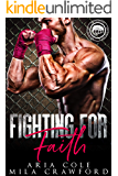 Fighting For Faith (Worth The Fight Book 3)
