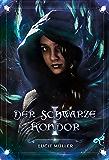 Der Schwarze Kondor: Teil 1