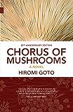 Chorus of Mushrooms: 20th Anniversary Edition (Nunatak First Fiction Series)