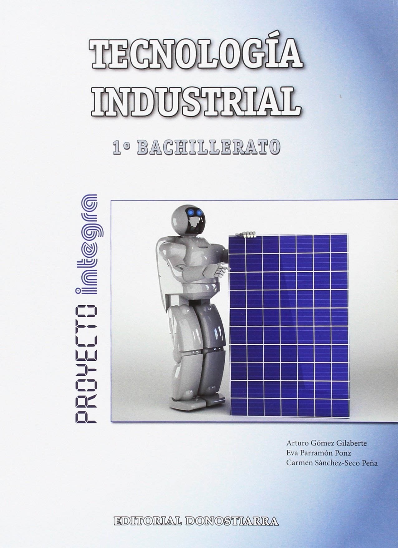 Tecnología Industrial 1º bachillerato - Proyecto INTEGRA (Spanish) Paperback – August 28, 2017