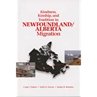 Kindness, Kinship, and Tradition in Newfoundland/Alberta Migration