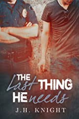 The Last Thing He Needs Kindle Edition