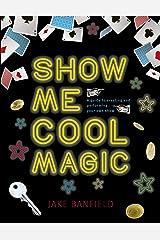 Show Me Cool Magic Kindle Edition