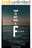 How to Not Give a F: Understanding & Defeating Social Anxiety