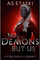 No Demons But Us (Sister Seekers Book 1) Kindle Edition