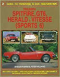Triumph Spitfire, Gt6 Vitesse & Herald: Guide to Purchase & D.I.Y. Restoration (Foulis Motoring Book)