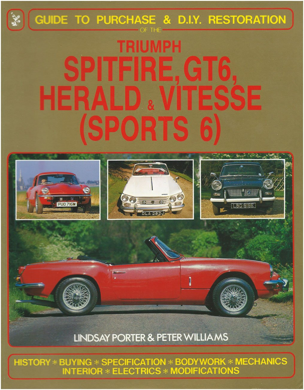 Triumph Spitfire, Gt6 Vitesse & Herald: Guide to Purchase & D.I.Y.  Restoration (Foulis Motoring Book): Amazon.co.uk: Lindsay Porter, Peter  Williams: ...