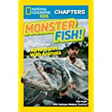 National Geographic Kids Chapters: Monster Fish!: True Stories of Adventures With Animals (Chapter Book)