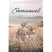 Emmanuel: Satisfying the Thirsty Soul (English Edition)