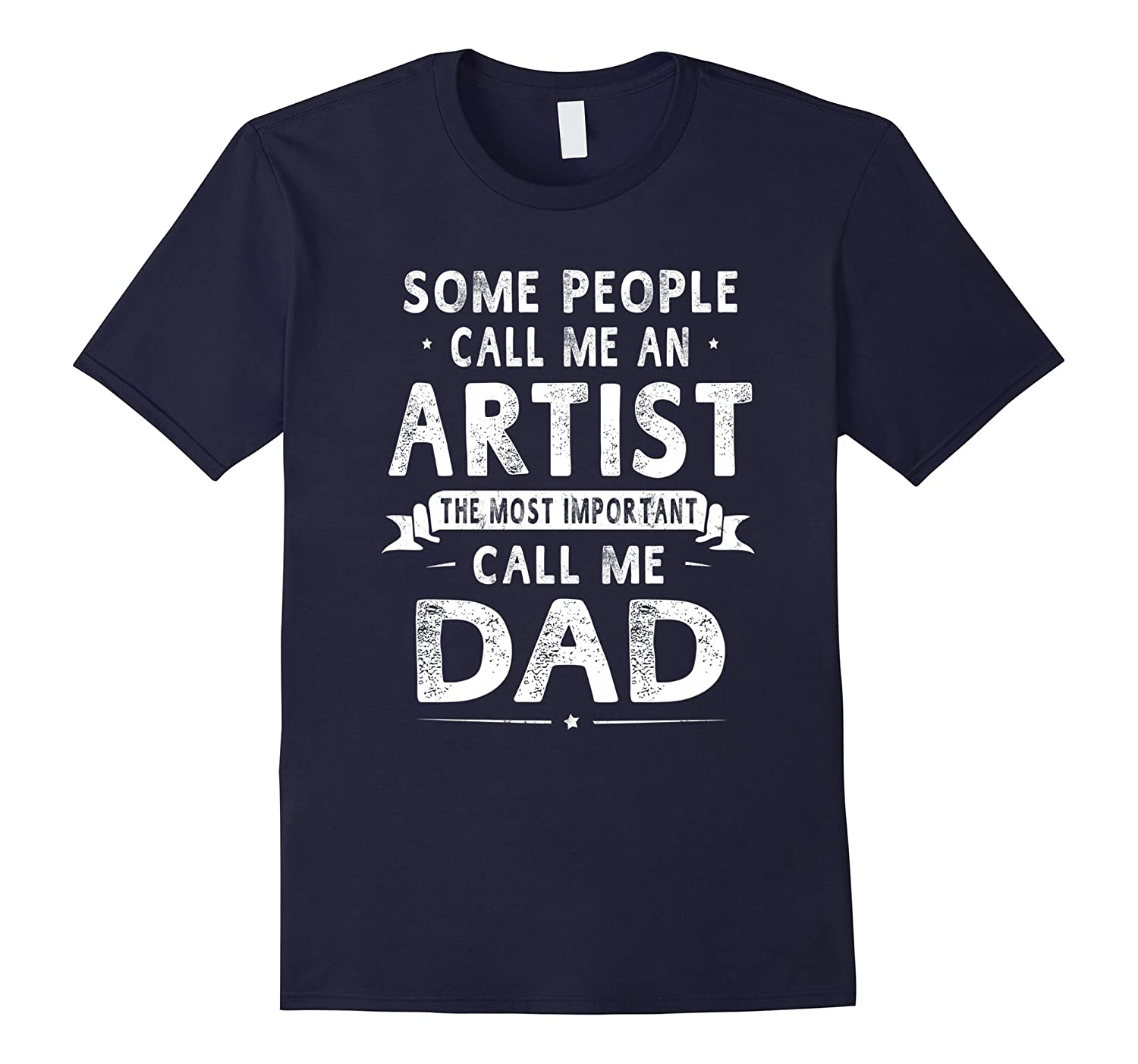 Artist Dad Father's Day Gifts Father Daddy Men T-shirt-BN