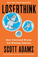 Loserthink: How Untrained Brains Are Ruining America Hardcover