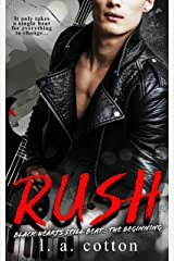 Rush: The Beginning (Black Hearts Still Beat Book 1) Kindle Edition