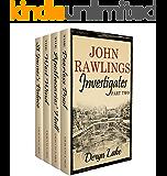 John Rawlings Investigates (Part Two) (John Rawlings Box Set Book 2)