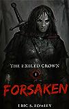 Forsaken (The Exiled Crown Book 1)