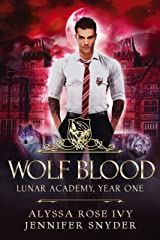 Wolf Blood (Lunar Academy, Year One Book 2) Kindle Edition