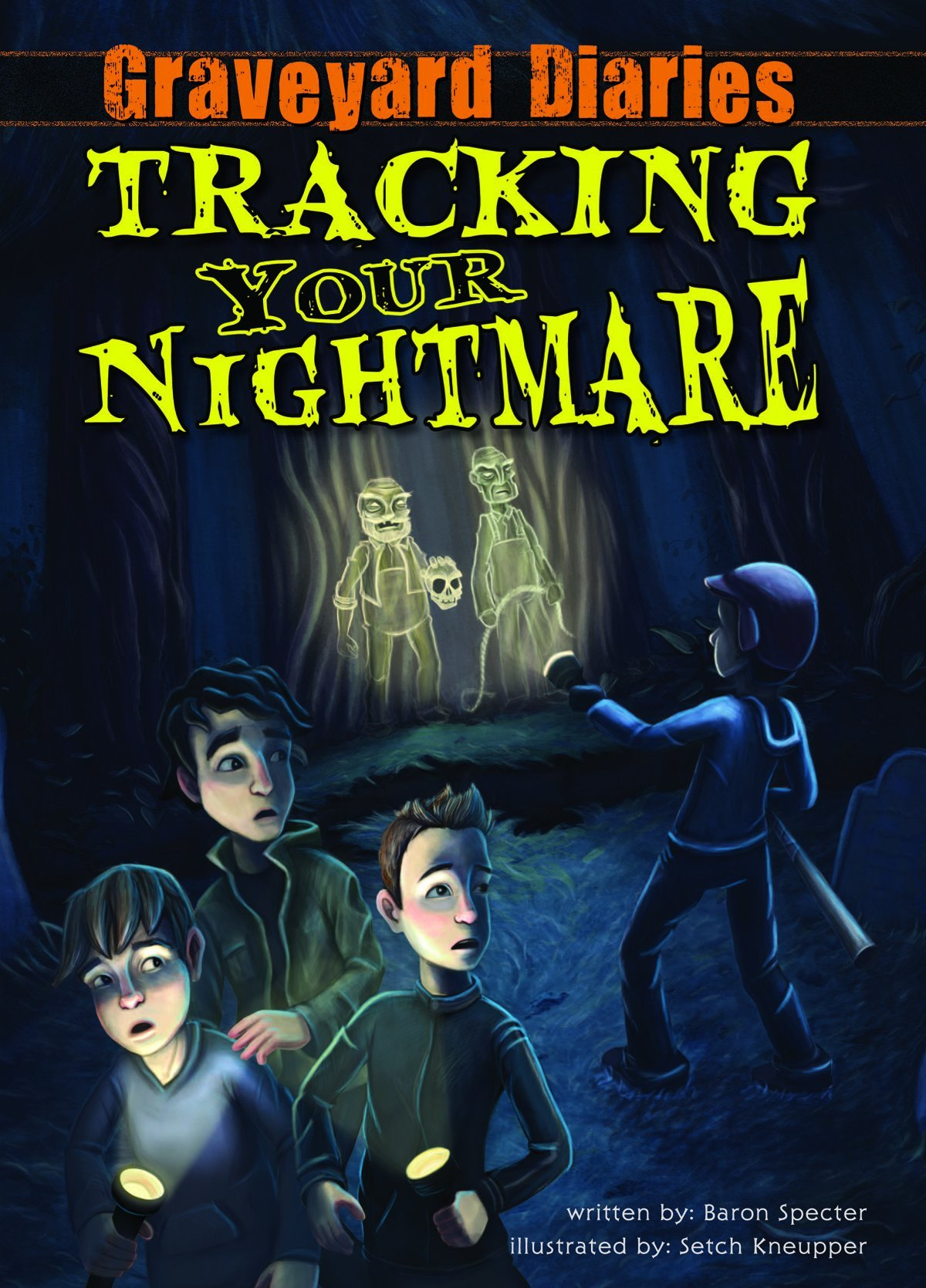 Tracking Your Nightmare: Book 1 (graveyard Diaries): Baron Spector, Setch  Kneupper: 9781616418984: Amazon: Books