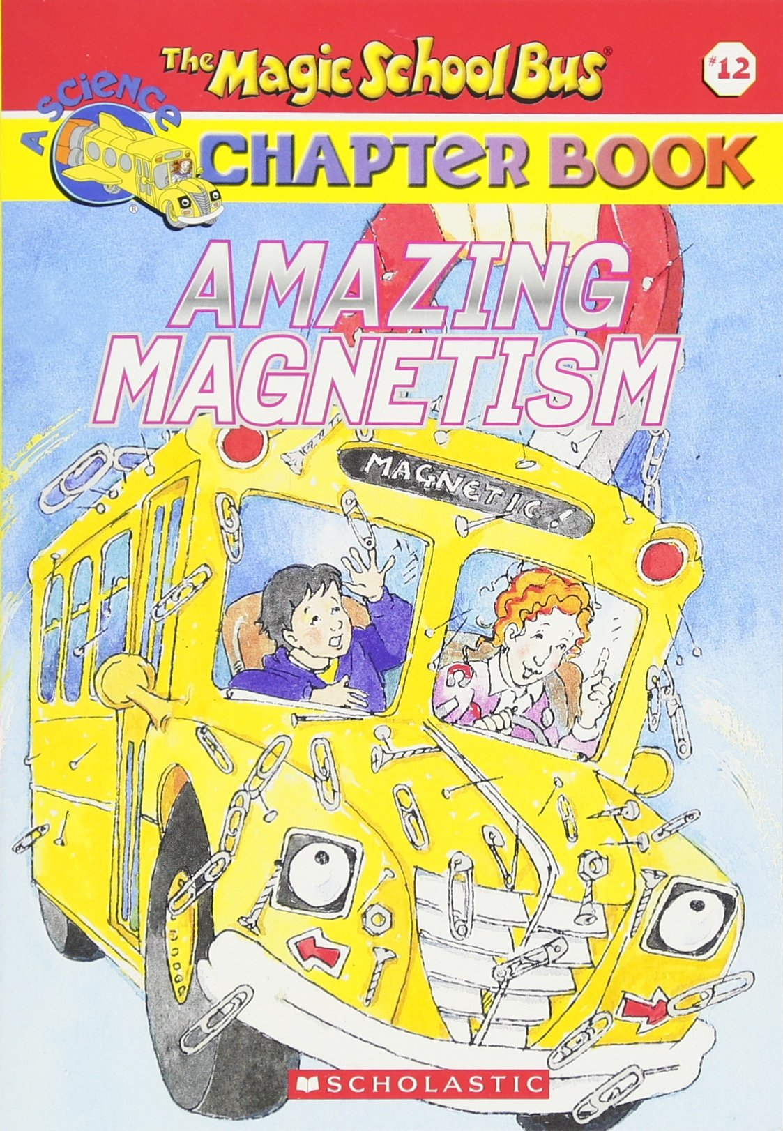 Amazing Magnetism Magic School Bus Chapter Book 12 Rebecca