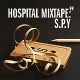 Hospital Mixtape - S.P.Y