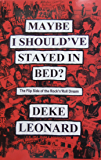 Maybe I Should've Stayed In Bed?: The Flip Side Of The Rock'n'Roll Dream