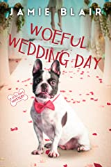 Woeful Wedding Day: Dog Days Mystery #5, A humorous cozy mystery Kindle Edition