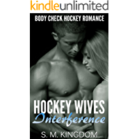 Hockey Wives Interference: Body Check Romance Sports Fiction: Power Play, Game Misconduct, Goalie Face Off, Romantic Box Set Collection (Ice Hockey Player Bad Boy Hat Trick Series Book 4)