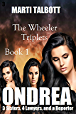 Ondrea: The Wheeler Triplets (3 Sisters, 4 Lawyers, and a Reporter Book 1)