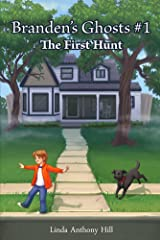 Branden's Ghosts: The First Hunt Kindle Edition