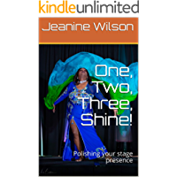 One, Two, Three, Shine!: Polishing Your Stage Presence book cover