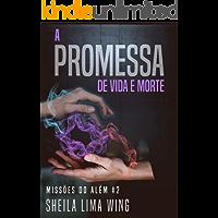 A Promessa de Vida e Morte: Missões do Além #2
