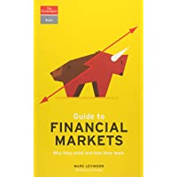 Guide to Financial Markets: Why They Exist and How They Work