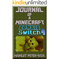 A Minecraft Book: Journal of Minecraft Zombie Part 4: Zombie Switch (An Informal Minecraft Book)