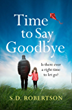 Time to Say Goodbye: A gripping and moving page-turner