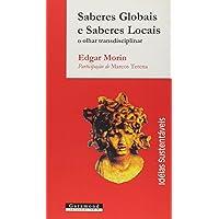 Saberes Globais e Saberes Locais. O Olhar Transdisciplinar