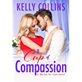 A Cup of Compassion (A Recipe for Love Novel Book 4)