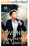 Love Him Desperate (On The Market Book 5)