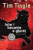 How I Became A Ghost (How I Became A Ghost Series Book 1)