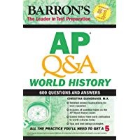 AP Q&A World History: With 600 Questions and Answers (Barron's AP)