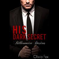 His Dark Secret: A Dominant Billionaire (Billionaire Desires Book 1) (English Edition)
