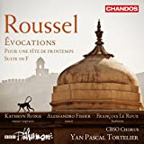 Roussel: Evocations [Kathryn Rudge; Alessandro Fisher; François le Roux; CBSO Chorus; BBC Philharmonic; Yan Pascal Tortelier] [Chandos: CHAN 10957]