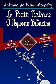 Le Petit Prince - O Pequeno Príncipe: Bilingue avec le texte parallèle - Texto bilíngue em paralelo: Français - Portugais Bré